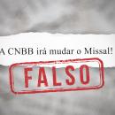 Assessoria de Imprensa da CNBB inaugura checagem com notícia sobre o Missal Romano